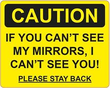 CAUTION If you cant see my mirrors i cant see you fun signs stickers 188x150mm