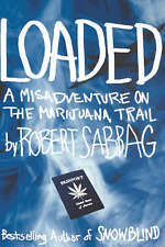 LOADED A Misadventure on the Marijuana Trail ~ Robert Sabbag HC/DJ 1st Ed 2002