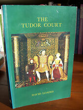 The Tudor Court by David Loades (pb, revised edition, 1992)