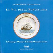 La Via della Porcellana. La Compagnia Olandese delle Indie Orientali e la Cina