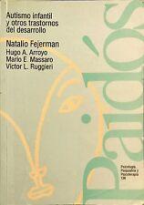 Autismo Infantil y Otros Trastornos del Desarrollo by Fejerman, Arroyo, Mass...