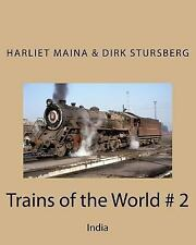 Trains of the World # 2 : India by Dirk Stursberg (2015, Paperback)