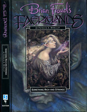 Brian Froud's Faerielands Something Rich and Strange Patricia A. McKillip HC 1st