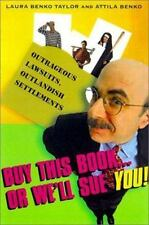 Buy This BookOr We'll Sue You!: Outrageous Lawsuits, Outlandish Settlements