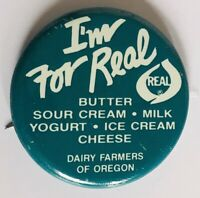 Dairy Farmers Of Oregon I'm For Real Butter Milk Pin Badge Rare Vintage (R8)