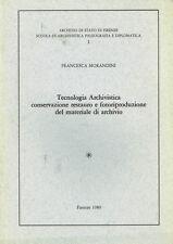 TECNOLOGIA ARCHIVISTICA CONSERVAZIONE RESTAURO E FOTORIPRODUZIONE DEL MATERIALE