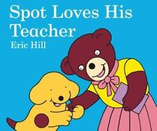Spot Loves His Teacher by Eric Hill Board book 2009  NEW
