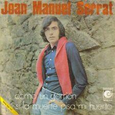 JOAN MANUEL SERRAT-COMO UN GORRION + SI LA MUERTE PISA MI HUERTO SINGLE VINILO