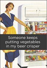 Someone Keeps Putting Vegetables In My Beer Crisper funny fridge magnet (ep)