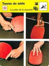 FICHE CARD: Prise de la raquette: Classique  Porte-plume TENNIS de table 1970s