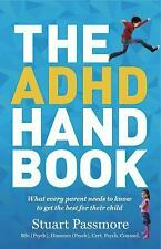 The ADHD Handbook: What every parent needs to know to get the best for their chi