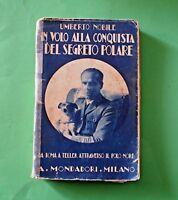 In volo alla conquista del segreto polare - U. Nobile - 1^ Ed. Mondadori 1928