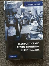 Clan Politics and Regime Transition in Central Asia by Kathleen Collins Book PB
