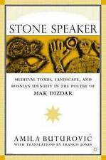 Stone Speaker: Medieval Tombs, Landscape, and Bosnian Identity in the Poetry of