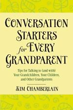 Conversation Starters for Every Grandparent : Tips for Talking to (And With)...