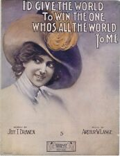 I'd Give The World To Win The One Who's All The World To Me,1910 Vinta Sheet Mus