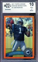 2011 Topps Chrome Orange Refractors #1 Cam Newton Rookie Card BGS BCCG 10 Mint+