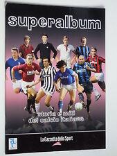 SUPERALBUM Storia e miti del calcio italiano # La Gazzetta dello Sport # 6 fig.
