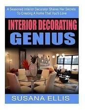 Interior Decorating Genius: A Seasoned Interior Decorator Shares Her Secrets To