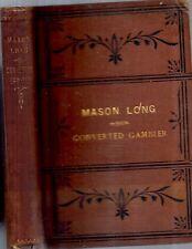 RARE 1878 1ST EDITION GAMBLING GAMBLER MASON LONG ILLUSTRATED VICTORIAN GAMBLING