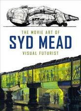 Movie Art of Syd Mead : Visual Futurist, Hardcover by Mead, Syd, Brand New, F.
