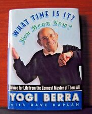 What Time Is It? You Mean Now?  by Yogi Berra - 2002 HCDC VG cond