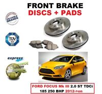 FRONT BRAKE DISCS + PADS for FORD FOCUS Mk III 2.0 ST TDCi 185 250 BHP 2012->on