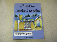 Very Practical Guide to Interior Decorating by Carol Staines (PB 1999)1st ed