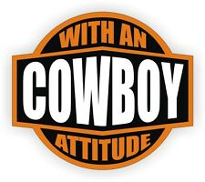 Cowboy With An Attitude Hard Hat Decal / Helmet Sticker Label USA American Up