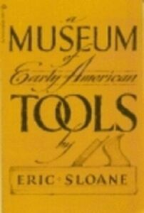 A museum of early American tools by Eric Sloane: Used