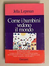 Come i bambini vedono il mondo di Jella Lepman Ed. Garzanti 1972