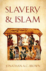 Brown, Jonathan A.C.-Slavery And Islam BOOK NEUF