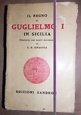 G. B. Siracusa - Il Regno di Guglielmo I° in Sicilia Ed. Sandron 1929