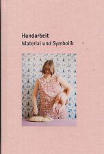 Sadowsky, Handarbeit Material u Symbolik, handicraft subject of art, geb. 2013