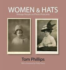Women and Hats Vintage People on Photo Postcards by Tom Phillips ~ fashion hist
