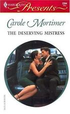 The Deserving Mistress by Carole Mortimer 2004 Paperback Romance Novel Passion