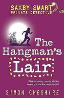 The Hangman's Lair (Saxby Smart: Private Detective) by Simon Cheshire, Good Used