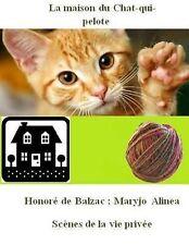 Scènes de la Vie Privée Ser.: La Maison du Chat-Qui-pelote : Scènes de la Vie...