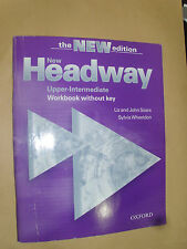 LIBRO THE NEW EDITION NEW HEADWAY UPPER INTERMEDIATE WORKBOOK WHITHOUT KEY