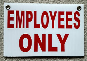 """EMPLOYEES ONLY  8"""" x12"""" Plastic Coroplast Sign with Grommets"""