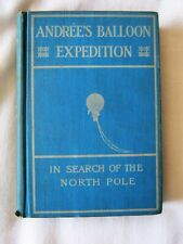 Andree's Balloon Expedition the North Pole Lachambre & Machuron 1898 first ed