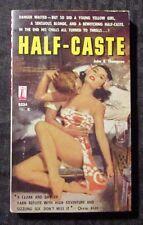 1959 HALF-CASTE by John Thompson 1st Beacon B224 Paperback FVF