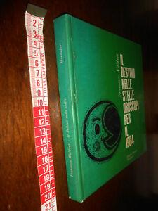 libro :IL DESTINO NELLE STELLE OROSCOPI PER IL 1964 WALDNER