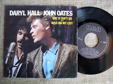 Daryl Hall & John Oates - Say it isn't so / Kiss on my list    45 giri