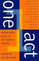 One Act : Eleven Short Plays of the Modern Theater Paperback Samuel Moon