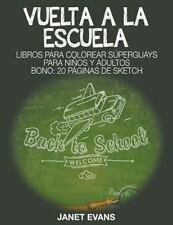 Vuelta a la Escuela : Libros para Colorear Superguays para Ninos y Adultos...