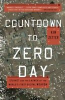 Countdown to Zero Day : Stuxnet and the Launch of the World's First Digital W...