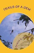 Trails of a Gem : Jamaican Special Agent Lex Payne by Patrick McLean (2011,...