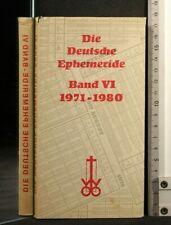 DIE DEUTSCHE EPHEMERIDE. Band 6. 1971-1980. AA.VV. Otto Whilhelm Bath.