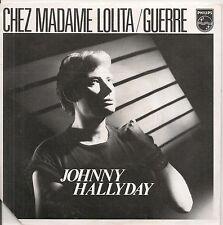 "45 TOURS / 7"" SINGLE--JOHNNY HALLYDAY--CHEZ MADAME LOLITA / GUERRE"